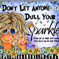 Don't Let Anyone Dull Your Sparkle (Some of us were just born with glitter in our veins) – Mouse Pad