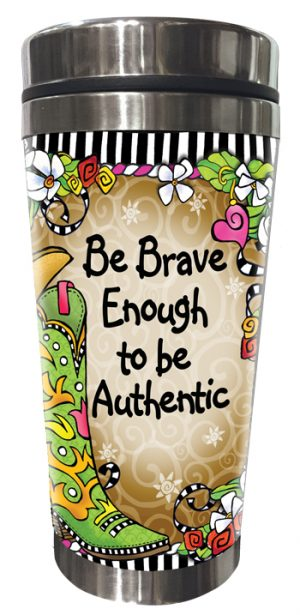 Brave Enough - Stainless Steel Tumbler - FRONT