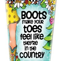 Boots make your toes feel like they're in the country (TingleBoots) – Stainless Steel Tumbler
