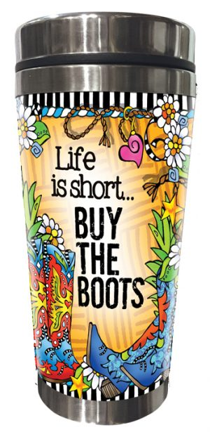 Buy the Boots - stainless steel tumbler -FRONT