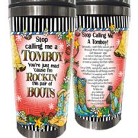 Stop calling me a Tomboy You're just mad 'cause I'm Rockin' this pair of Boots (TingleBoots) – Stainless Steel Tumbler