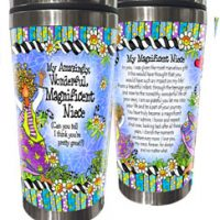 My Amazingly, Wonderful Magnificent Niece (Can you tell I think you're pretty great?) – Stainless Steel Tumbler