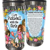 I Love Pickleball with the Girls – Stainless Steel Tumbler