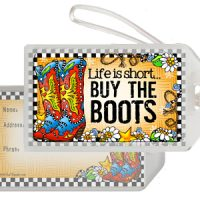 Life is short… BUY THE BOOTS (TingleBoots) – Bag Tag