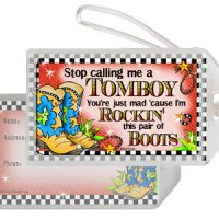 Stop calling me a Tomboy  You're just mad 'cause I'm Rockin' this pair of Boots (TingleBoots) – Bag Tag