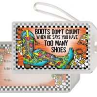 Boots Don't Count When He Says You Have Too Many Boots (TingleBoots) – Bag Tag