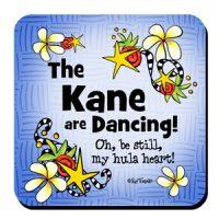 The Kane are Dancing! Oh, be still, my hula heart! – (Hula is Life) Coaster