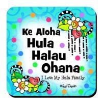 Ke Aloha Hula Halau Ohana ILove My Hula Family – (Hula is Life) Coaster