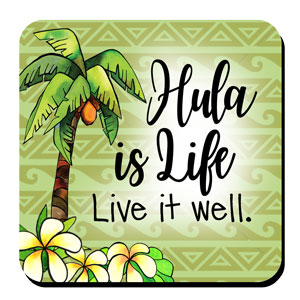 Hula is Life coaster
