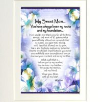 "My Sweet Mom… You have always been my roots and my foundation… – (Kukana) 8 x 10 Matted ""Gifty"" Art Print"