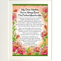 "My Dear Mother, You've Always Been The Perfect Mom for Me. – (Kukana) 8 x 10 Matted ""Gifty"" Art Print"