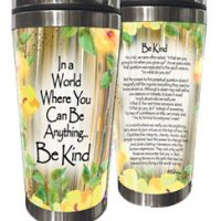 In a World Where You Can Be Anything… Be Kind – (Kukana) Stainless Steel Tumbler