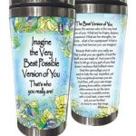 Imagine the Very Best Possible Version of You. That's who you really are! – (Kukana) Stainless Steel Tumbler