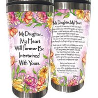 My Daughter… My Heart Will Forever Be Intertwined With Yours. – (Kukana) Stainless Steel Tumbler