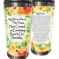 My Forever Friend… The Years Have Created an Everlasting Bond in Our Friendship. – (Kukana) Stainless Steel Tumbler