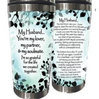 My Husband, You're my lover, my partner, & my soulmate. I am so grateful for the life we created together. – (Kukana) Stainless Steel Tumbler