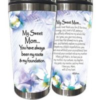 My Sweet Mom… You have always been my roots & my foundation. – (Kukana) Stainless Steel Tumbler