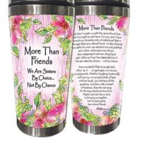 More Than Friends We Are Sisters By Choice…  Not By Chance. – (Kukana) Stainless Steel Tumbler