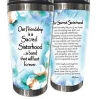 Our Friendship is a Sacred Sisterhood …a bond that will last forever – (Kukana) Stainless Steel Tumbler