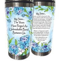 My Sister… The Years Have Forged An Unbreakable Bond Between Us. – (Kukana) Stainless Steel Tumbler