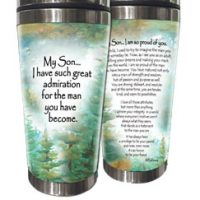 My Son… I have such great admiration for the man you have become. – (Kukana) Stainless Steel Tumbler
