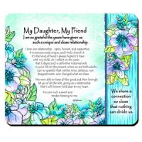 My Daughter, My Friend   I am so grateful the years have given us such a unique and close relationship – (Kukana) Snack Mat/Mouse Pad