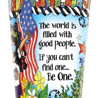 The world is filled with good people. If you can't find one… Be One. – (2020) Stainless Steel Tumbler