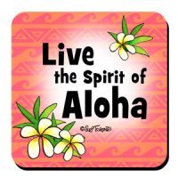 Live the Spirit of Aloha – (Hula is Life) Coaster