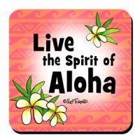 Live the Spirit of Aloha – (Hula is Life) Coaster