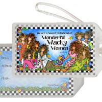 We are the Sacred Sisterhood of Wonderful Wacky Women (9 girls) – Bag Tag