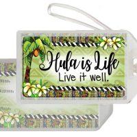 Hula is Life Live it well. (Hula is Life) – Bag Tag