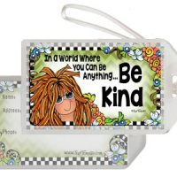 In a World Where You Can Be Anything… Be Kind (TH) – Bag Tag
