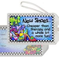 New Shoes… Cheaper than therapy and a whole lot more fun! – Bag Tag