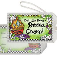 But I Like Being a Drama Queen! – Bag Tag