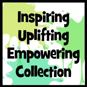 Inspiring, Uplifting & Empowering