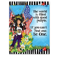 The world is filled with good people, If you can't find one, Be One. – (2020) Note Cards (Embrace Life)