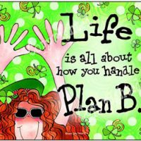 Life is all about how you handle Plan B. – (Irish/Celtic) Mouse Pad