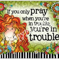 If you only pray when you're in trouble, you're in trouble! – (TingleBoots) Mouse Pad
