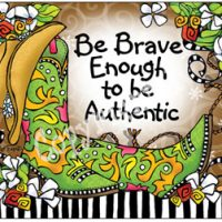 Be Brave Enough to be Authentic – (TingleBoots) Mouse Pad
