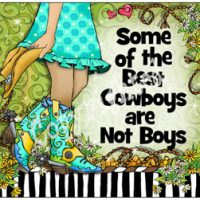 Some of the Best Cowboys are Not Boys – (TingleBoots) Mouse Pad