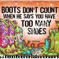 Boots Don't Count When He Says You Have Too Many Shoes – (TingleBoots) Mouse Pad
