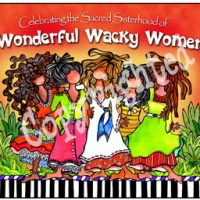Celebrating the Sacred Sisterhood of Wonderful Wacky Women – Mouse Pad