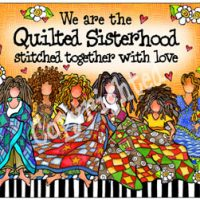 We are the Quilted Sisterhood stitched together with love – Mouse Pad