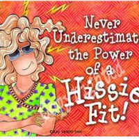 Never Underestimate the Power of a Hissie Fit! – Mouse Pad