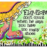 Flip-flops don't count when he says you have too many shoes – Mouse Pad
