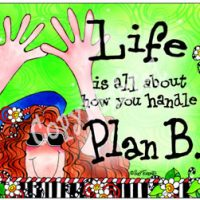 Life is all about how you handle Plan B. – Mouse Pad