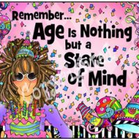 Remember… Age is Nothing but a State of Mind – Mouse Pad