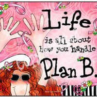 Life is all about how you handle Plan B – (Pink Ribbon) Mouse Pad
