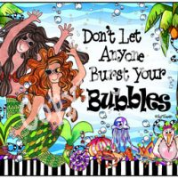 Don't Let Anyone Burst Your Bubbles – (Divas of the Deep) Mouse Pad