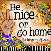 Be nice or go home   No Whining Allowed – Mouse Pad